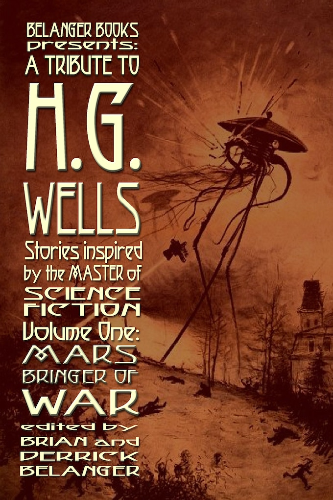 Cover to Volume 1 of A Tribute to H.G. Wells, Stories Inspired by the Master of Science Fiction