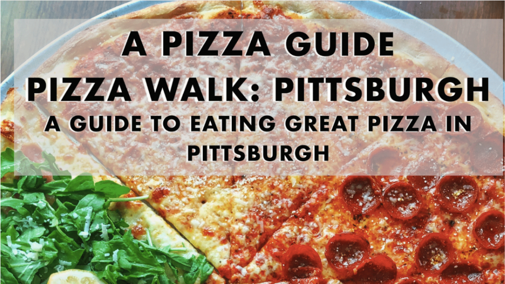 Coming soon: Pizza Walk Pittsburgh: A Pizza Guidebook