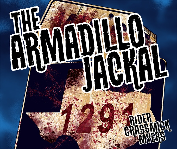 from the cover for The Armadillo Jackal, by Jeff Rider, Keith Grassmich and Micah Myers