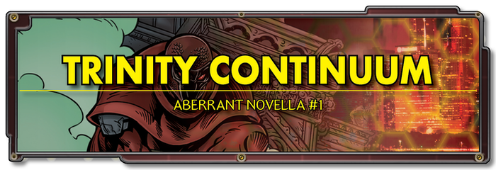 Trinity Continuum: Aberrant by Richard Thomas — Kickstarter