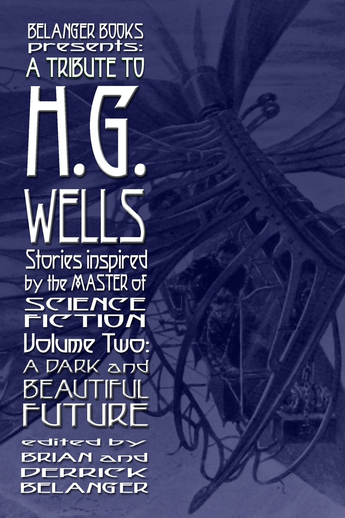 Cover to Volume 2 of A Tribute to H.G. Wells, Stories Inspired by the Master of Science Fiction