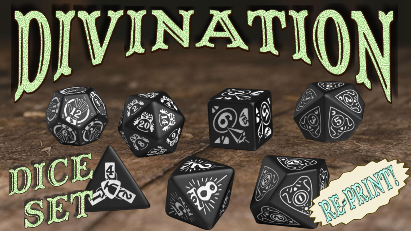 The Divination Dice Sets ran out too quick!  This is a re-print of the popular design by Doug Wilson and manufactured by Q-Workshop.