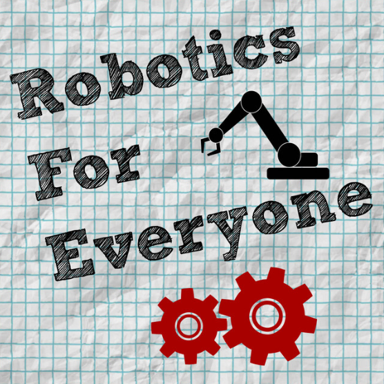 Robotics For Everyone Podcast