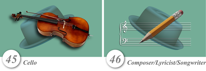 No. 45—Cello • No. 46—Composer/Lyricist/Songwriter