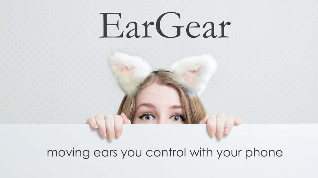 EarGear: App Controlled Ears that Move and Hear! project video thumbnail