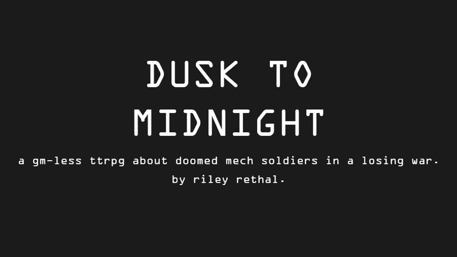 A gm-less ttrpg about doomed soldiers in a losing war.