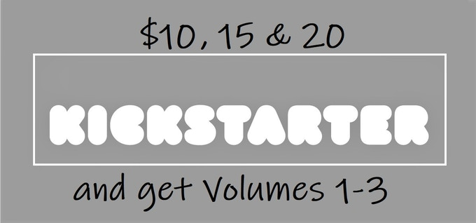 Get a printed Volume 1 for $10, Vols 1-2 for $15, or Vols 1-3 for $20. Order V4 later.