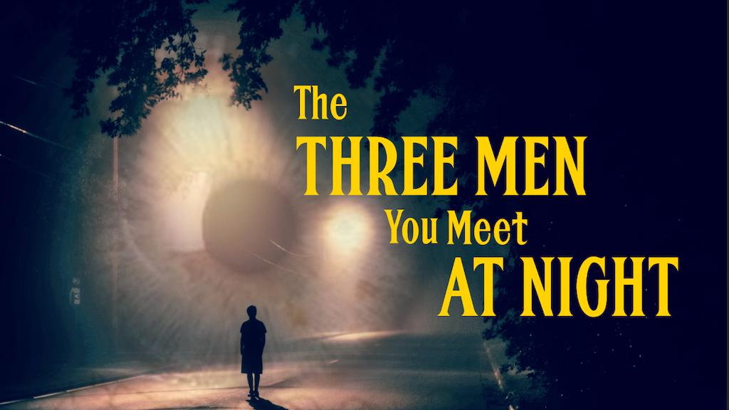 The Three Men You Meet at Night   A Short Horror Film project video thumbnail