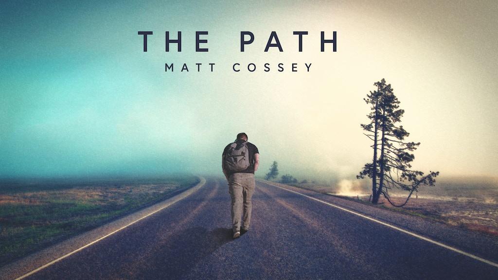 THE PATH // A debut studio album by Matt Cossey project video thumbnail