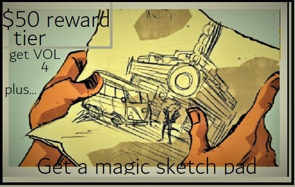 $50 REWARD TIER- Signed Volume 4 and MAGIC SKETCH PAD