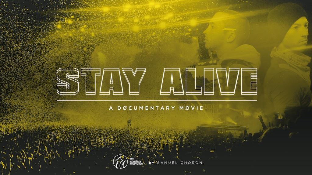 Stay Alive - A documentary movie