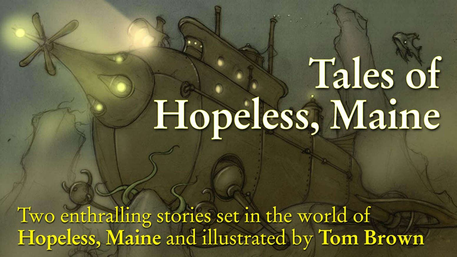 Two illustrated books from the world of Hopeless, Maine