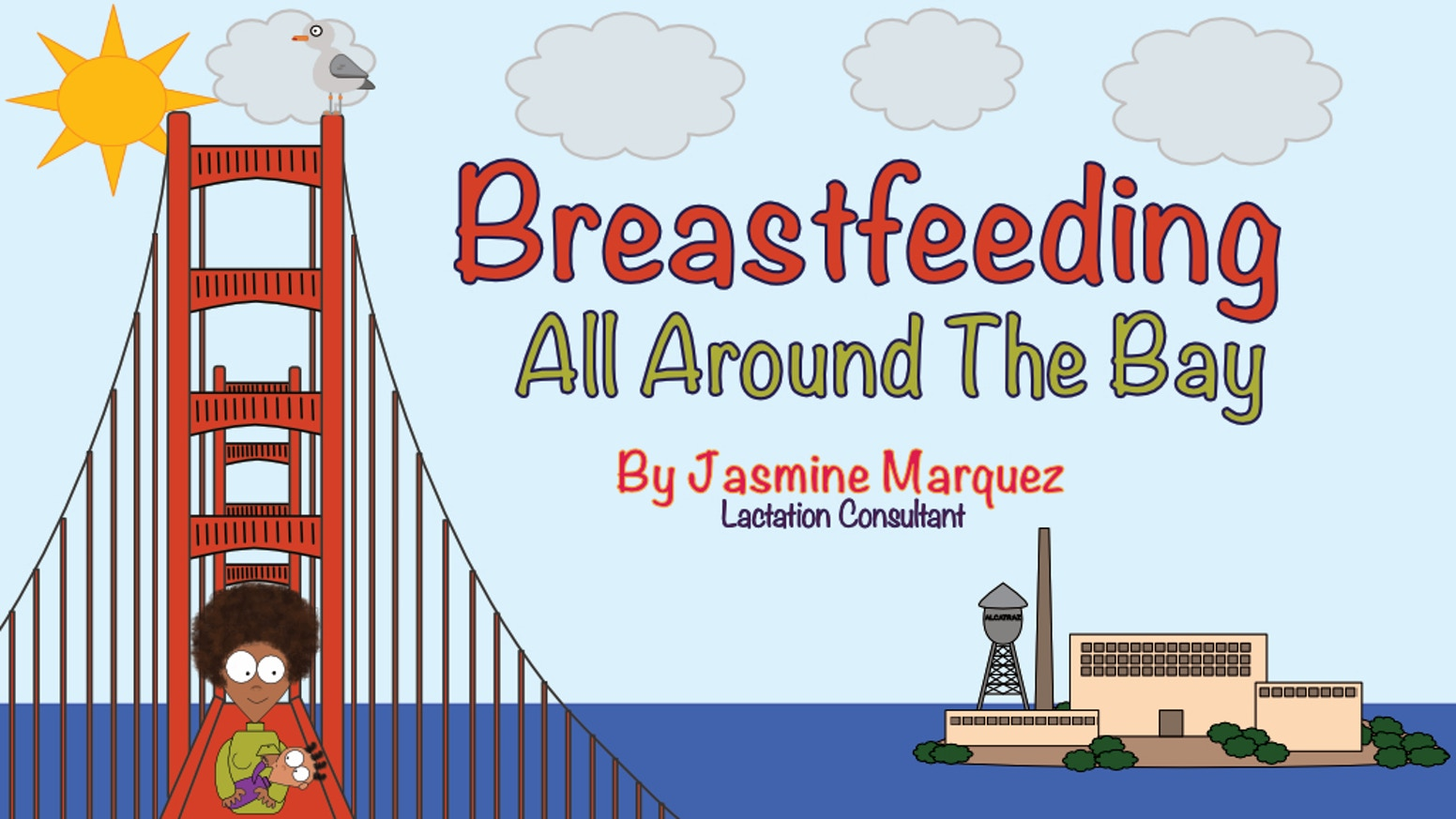 Clever rhymes and colorful illustrations help normalize breastfeeding for future generations. Set in the San Francisco Bay Area.