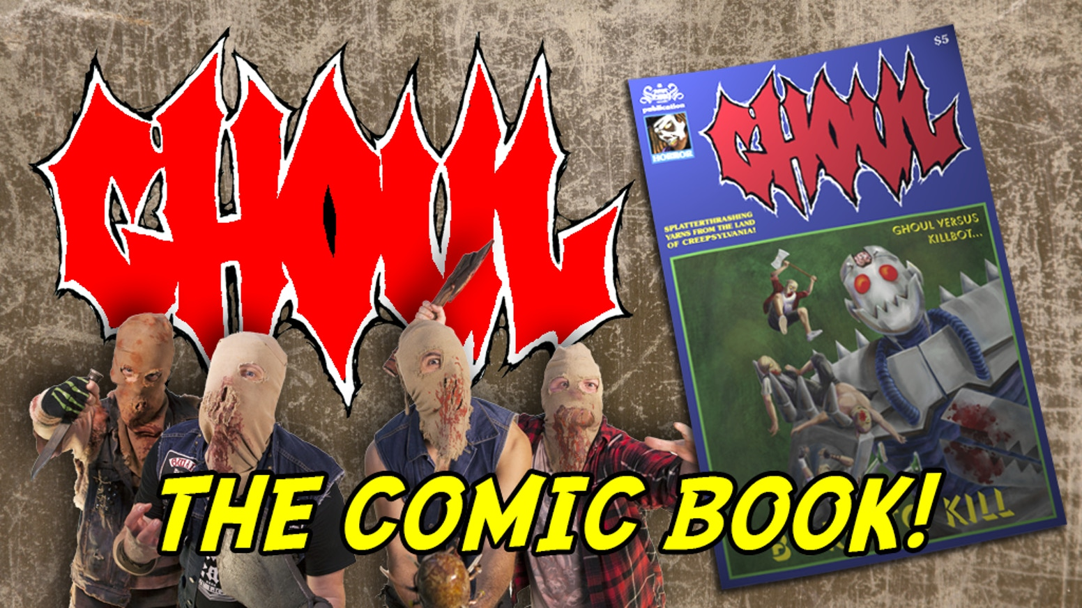 They've splattered the stage and now they've splattered the page! The Ghoul comic book was fully funded and is available for purchase now!!