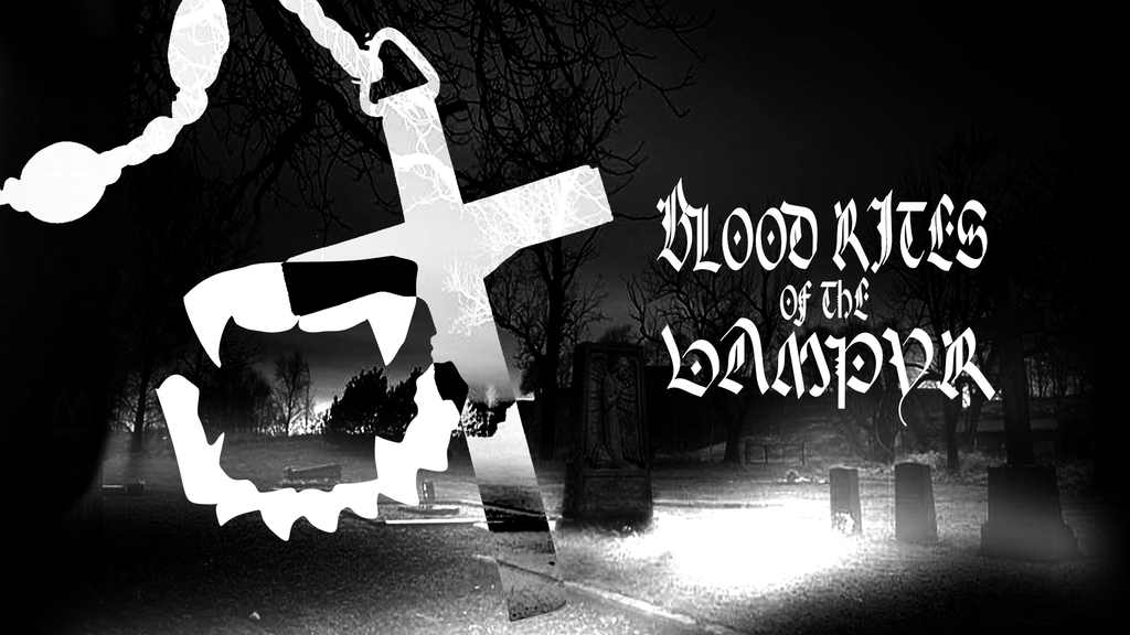 BLOOD RITES OF THE VAMPYR project video thumbnail