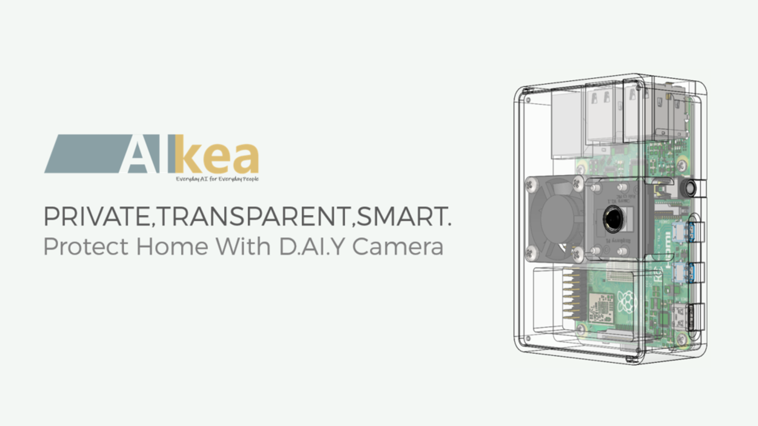 PRIVATE, TRANSPARENT, SMART - Protect Home With D.AI.Y Camera that puts your privacy first.