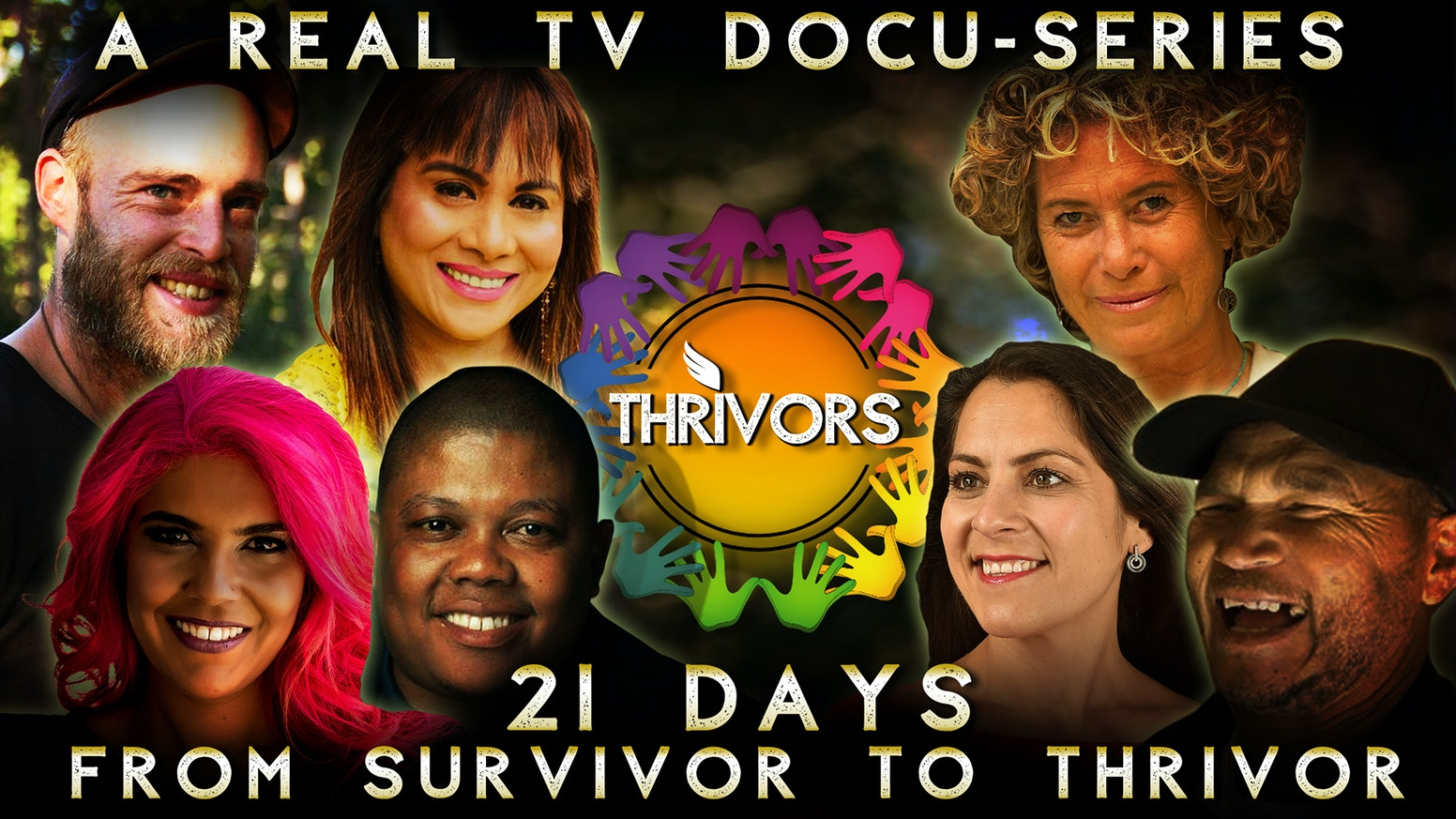 High-concept, awe-inspiring reality tv docu-series to uplift, inspire and enthuse hope en mass. Coming end 2020 to a screen near you! #thrivors
