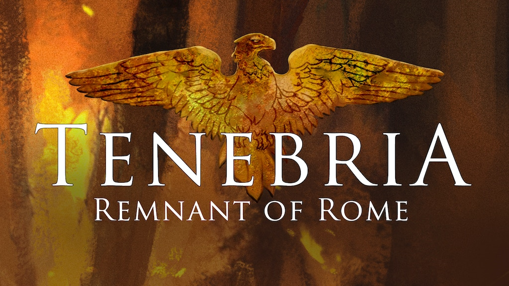 Tenebria: Remnant of Rome project video thumbnail