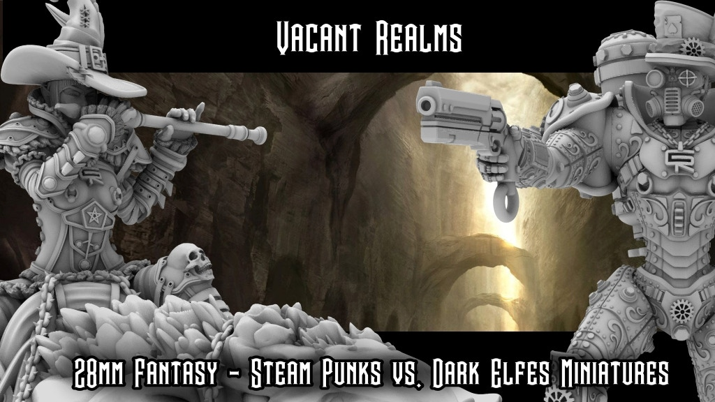 Project image for Vacant Realms - Steam Punk VS Dark ELves - Miniatures & STL