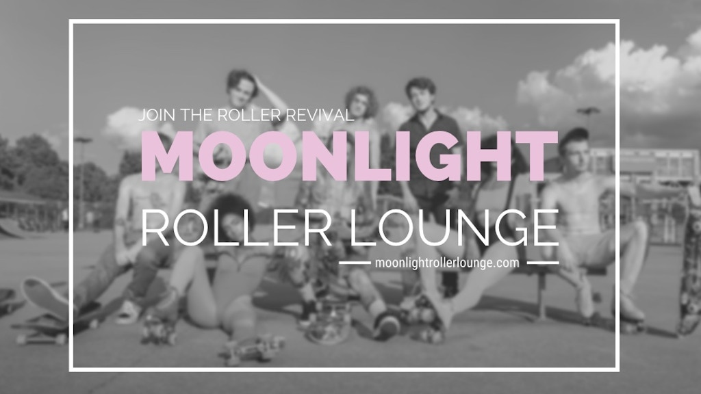 Moonlight Roller Lounge: Join the Roller Revival project video thumbnail
