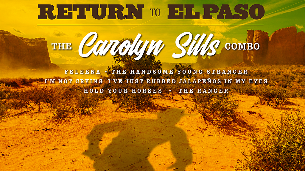 Return to El Paso - New album from The Carolyn Sills Combo project video thumbnail
