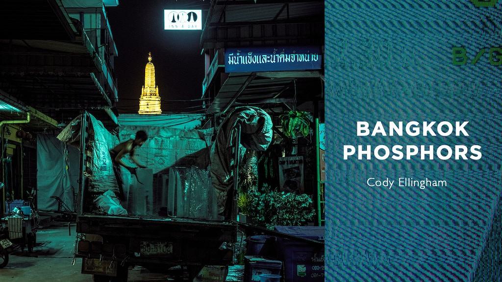 BANGKOK PHOSPHORS: A Photobook of a City at Night project video thumbnail