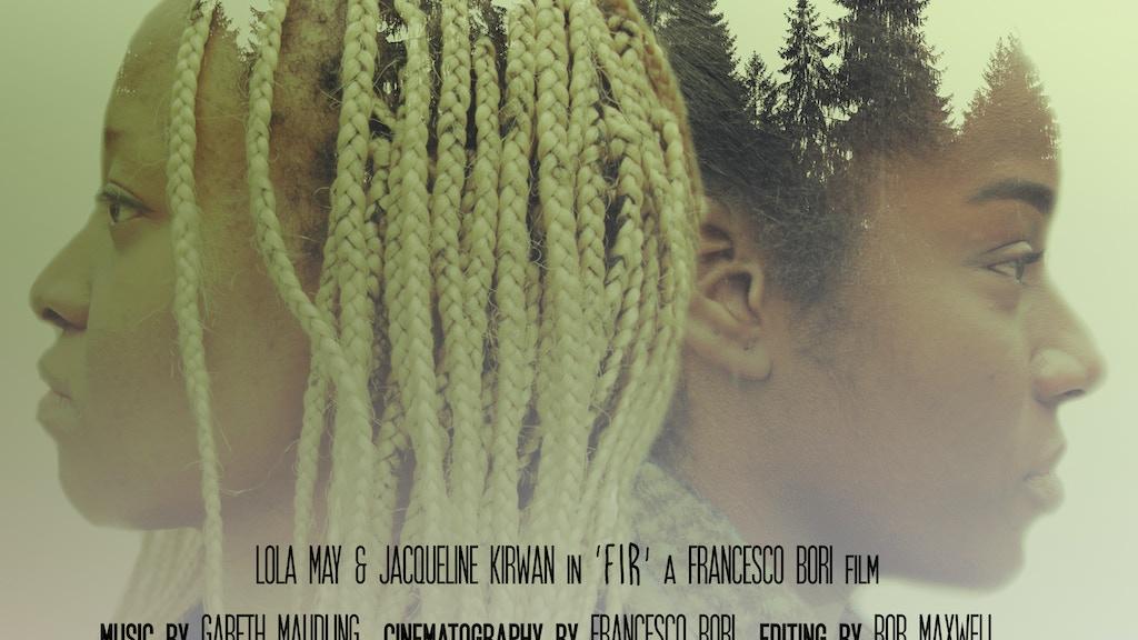 """Fir"" feature film project video thumbnail"