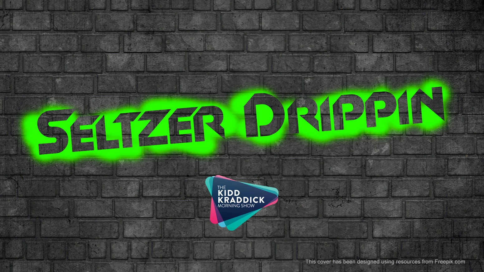 Seltzer Drippin' Music Video by The Kidd Kraddick Morning