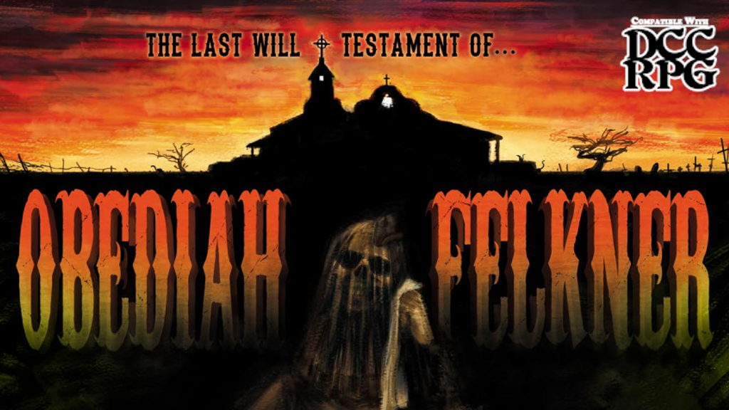 Project image for The Last Will and Testament of Obediah Felkner (for DCC RPG)