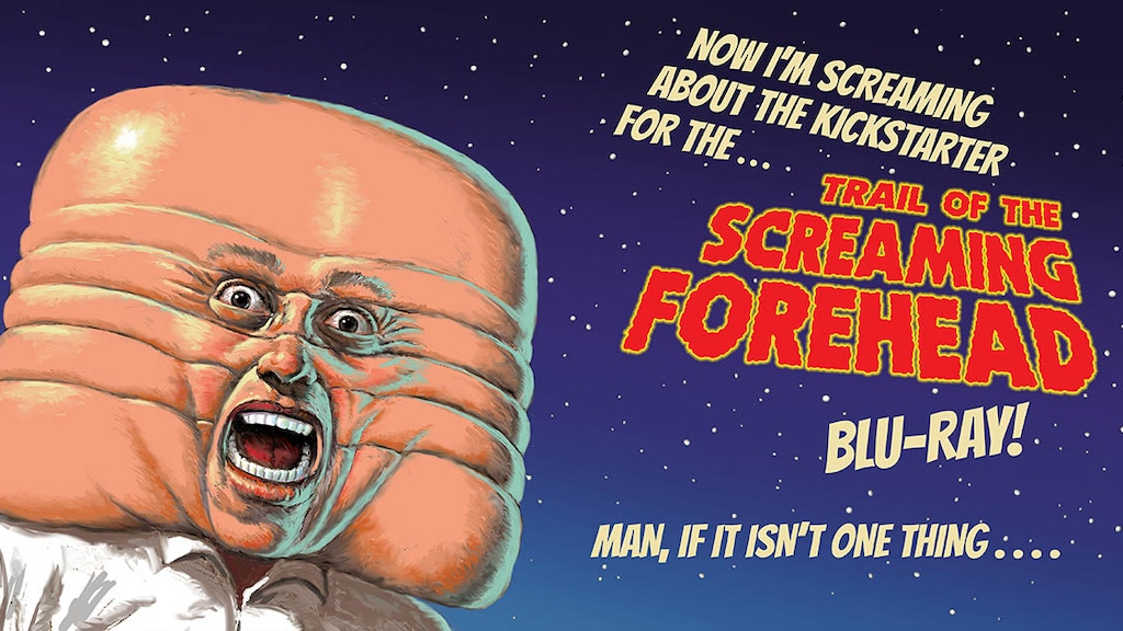 Trail of the Screaming Forehead Blu-Ray w HD Directors Cut project video thumbnail