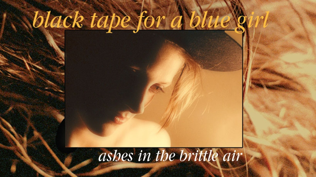 Black Tape For A Blue Girl's Ashes in the brittle air 30th project video thumbnail