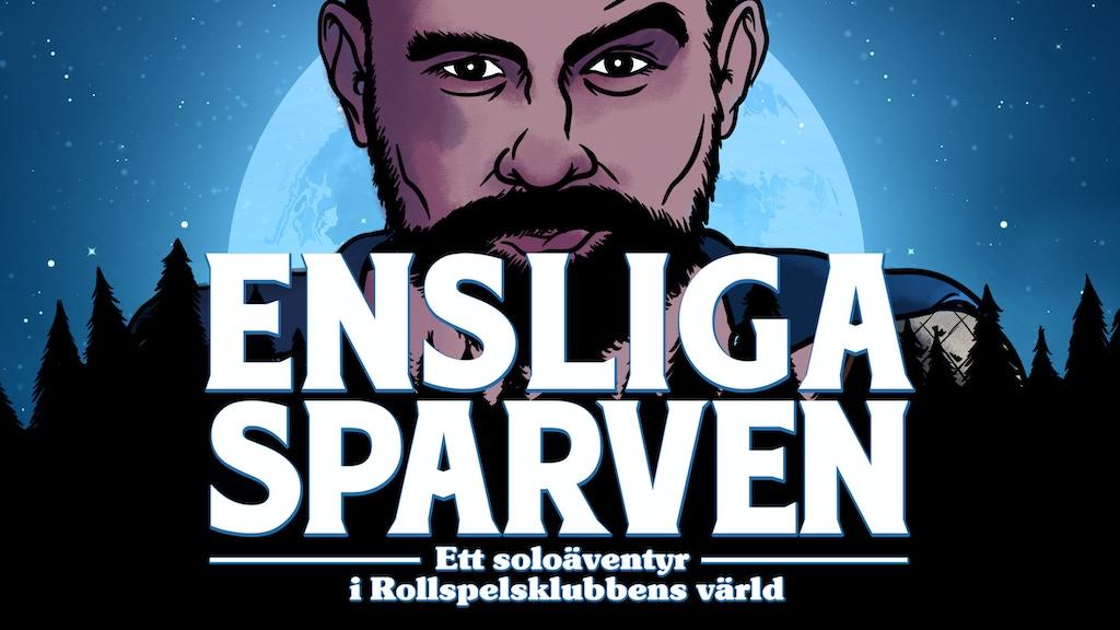 Ensliga Sparven - ett soloäventyr project video thumbnail