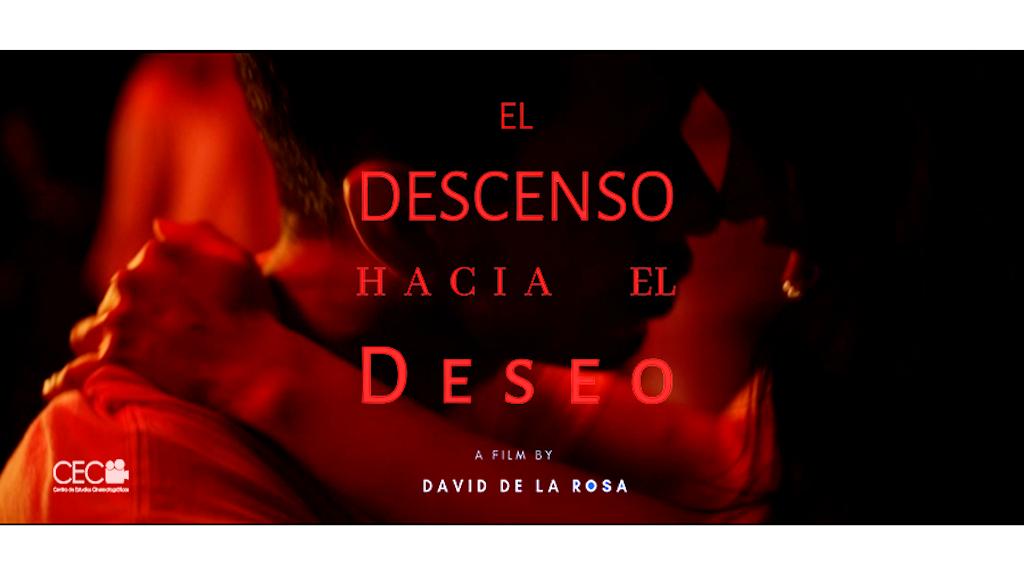 El Descenso Hacia El Deseo / Cortometraje project video thumbnail