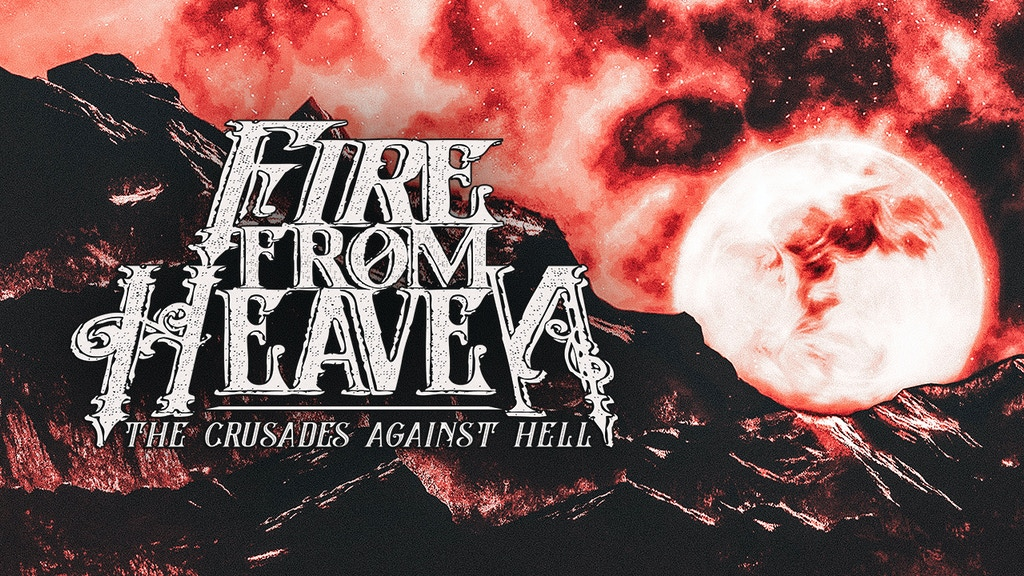 Fire From Heaven -The Crusades Against Hell project video thumbnail