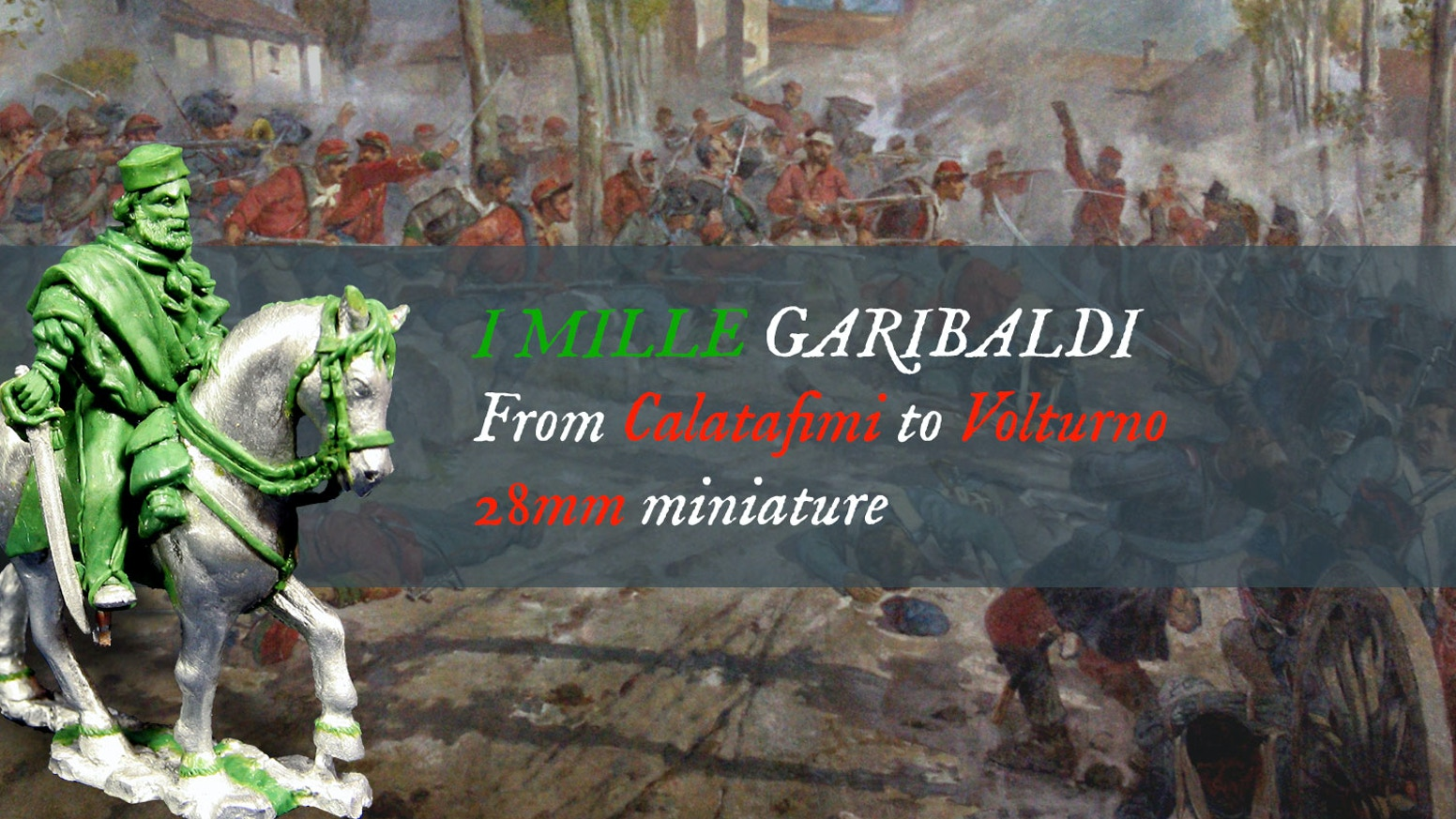 "28mm historical miniatures  Garibaldi's expedition of ""MILLE"" against Kingdom of Two Sicilies culminating with battle of Volturno"