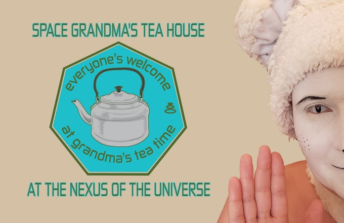 Space Grandma's Tea House at the Nexus of the Universe