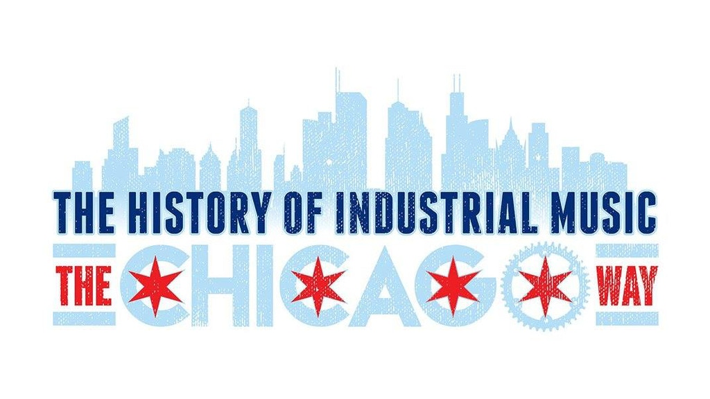 Project image for The History of Industrial Music: The Chicago Way