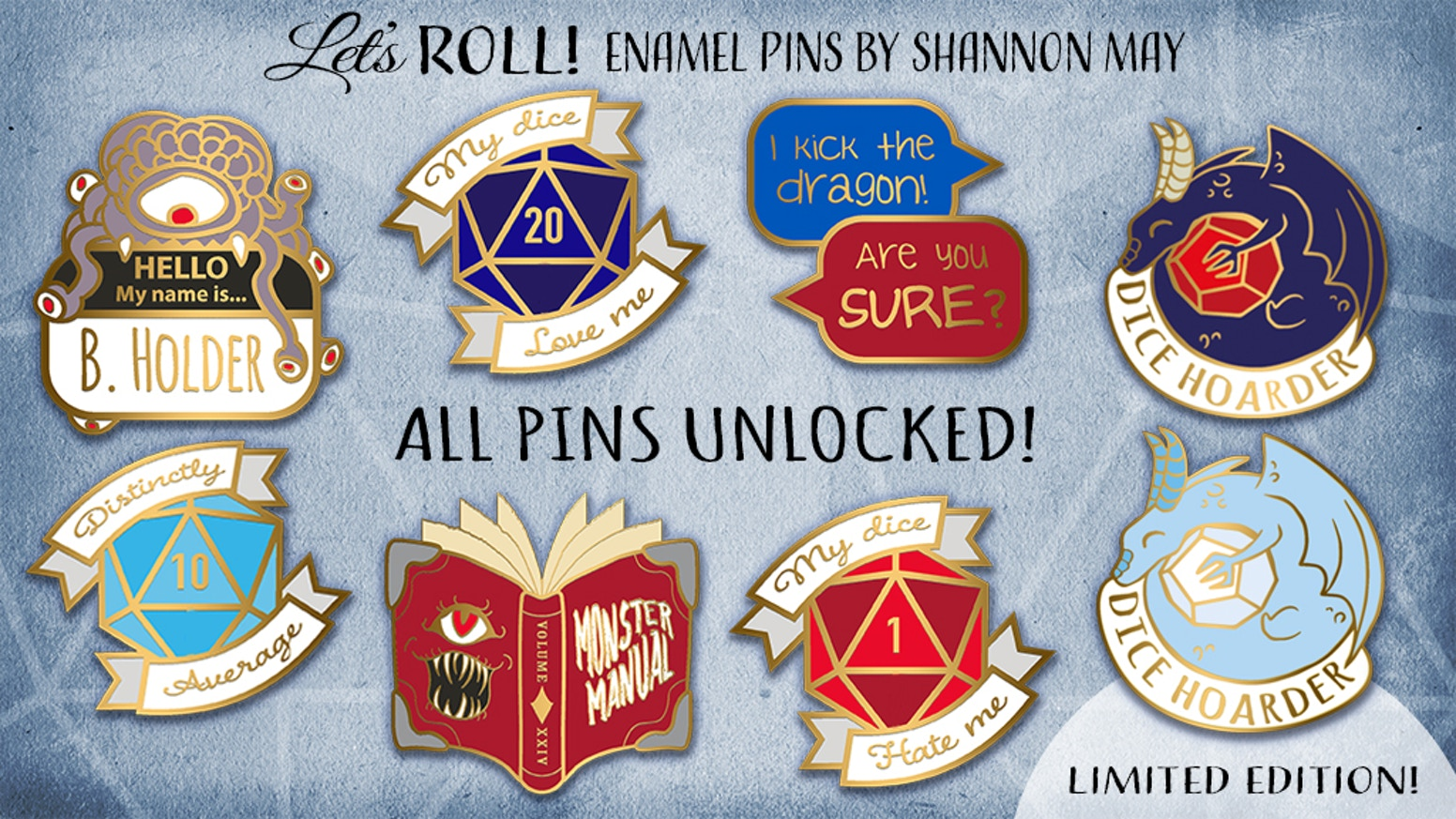 Tabletop RPG inspired hard enamel pins to complement your dungeon exploration - Dragons, monsters and dice abound!