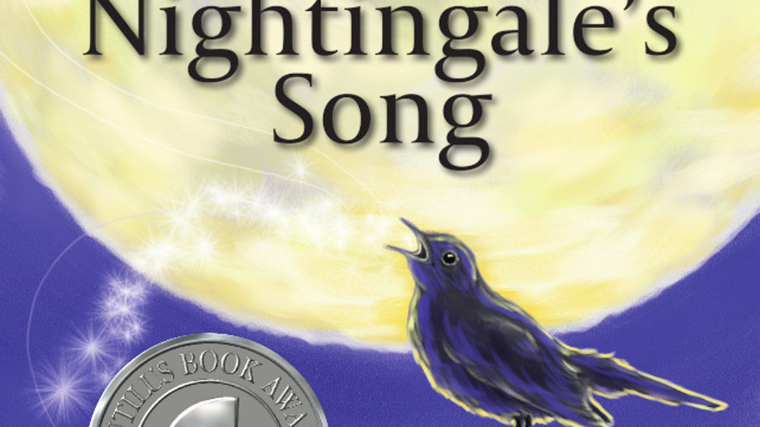 A HUGE thank you for funding the reprint of my 2018 picture book, The Nightingale's Song, a picture book about the power of Unity in Diversity!