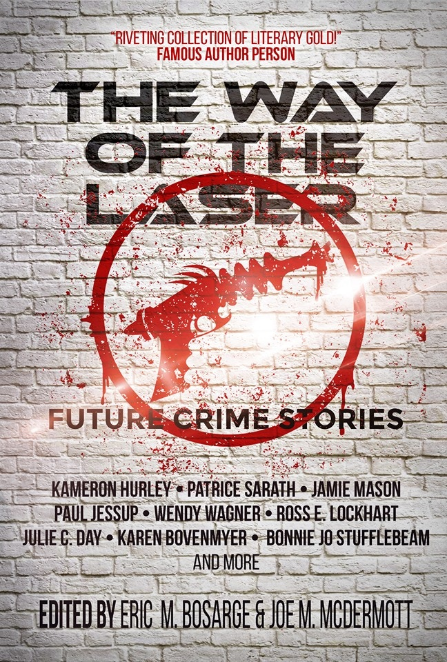 The Way of the Laser: Future Crime Stories