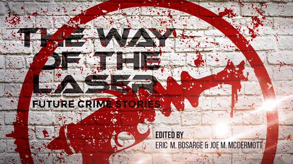Project image for The Way of the Laser: Future Crime Stories