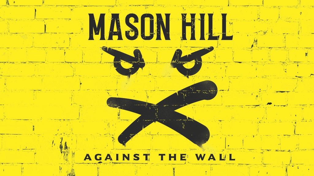 """Against The Wall"", Mason Hill Debut Album project video thumbnail"