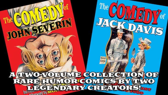 Two volumes featuring the lost humor comics of legends John Severin and Jack Davis, with art mostly unseen for over 30 years!