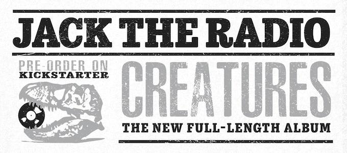 Jack the Radio: New Album Creatures
