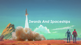Swords and Spaceships thumbnail