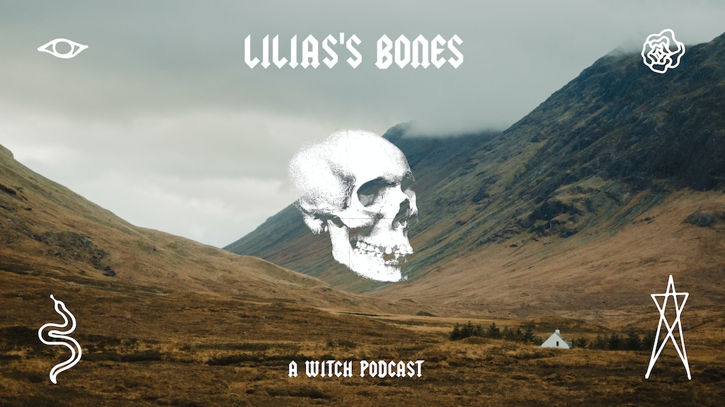 Lilias's Bones : A Witch Podcast project video thumbnail
