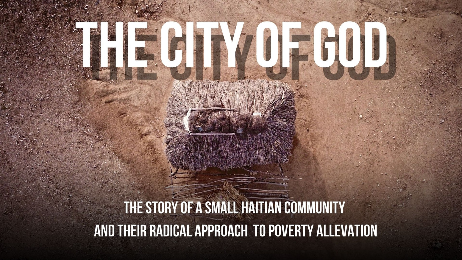 A documentary about a community in Haiti that focuses on the dignity of the people.