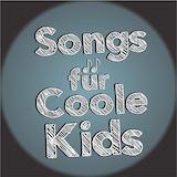 Songs für Coole Kids
