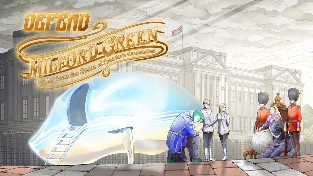 Update 9: 28 Hours Left & One Stretch Goal Down, One To Go :) · Defend Milford Green | The Victorian Space Adventure Ends