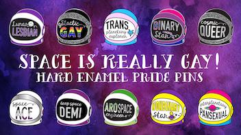 Space is Really Gay! - Hard Enamel Pride Pins